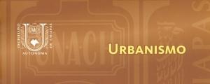 Analiza académico de la UNACH el desarrollo histórico del urbanismo nacional e internacional